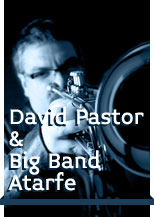 David Pastor & Big Band Atarfe