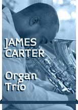 James Carter Organ Trío