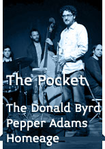 The Pocket - Plays The Donald Byrd / Pepper Adams Homage